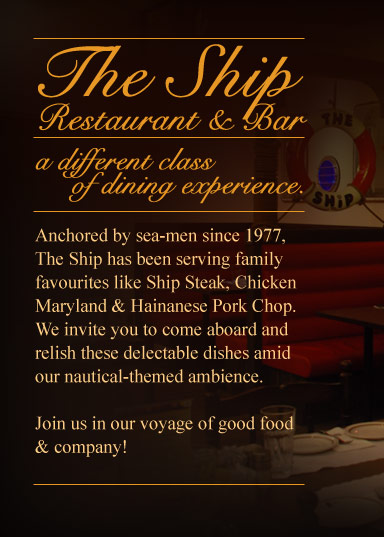 The Ship Restaurant & Bar... a different class of dining experience.